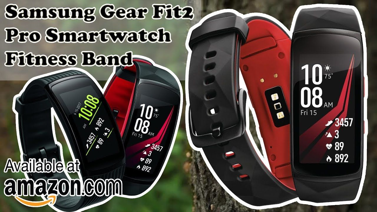 Smart Watch Samsung Gear Fit2 Pro Smartwatch Fitness Band Products Review Unboxing Digital Watches With Images Band Workout Samsung Gear Fit 2 Gear Fit2