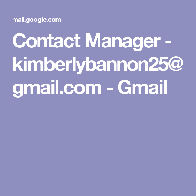 Contact Manager - kimberlybannon25@gmail.com - Gmail