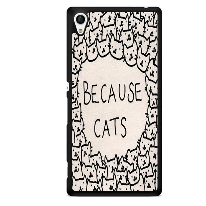 Because Cats TATUM-1715 Sony Phonecase Cover For Xperia Z1, Xperia Z2, Xperia Z3, Xperia Z4, Xperia Z5