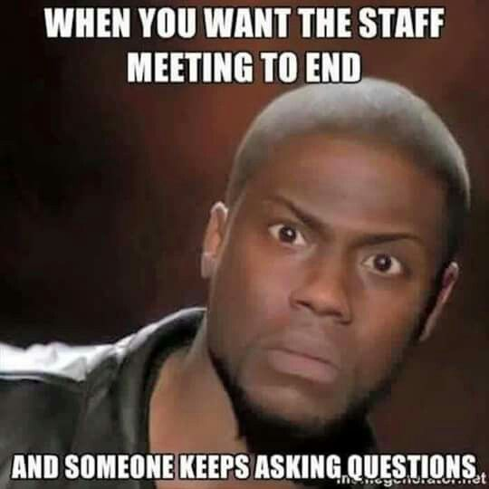 When You Want The Staff Meeting To End And Someone Keeps Asking Questions Work Humor Work Memes Nurse Humor