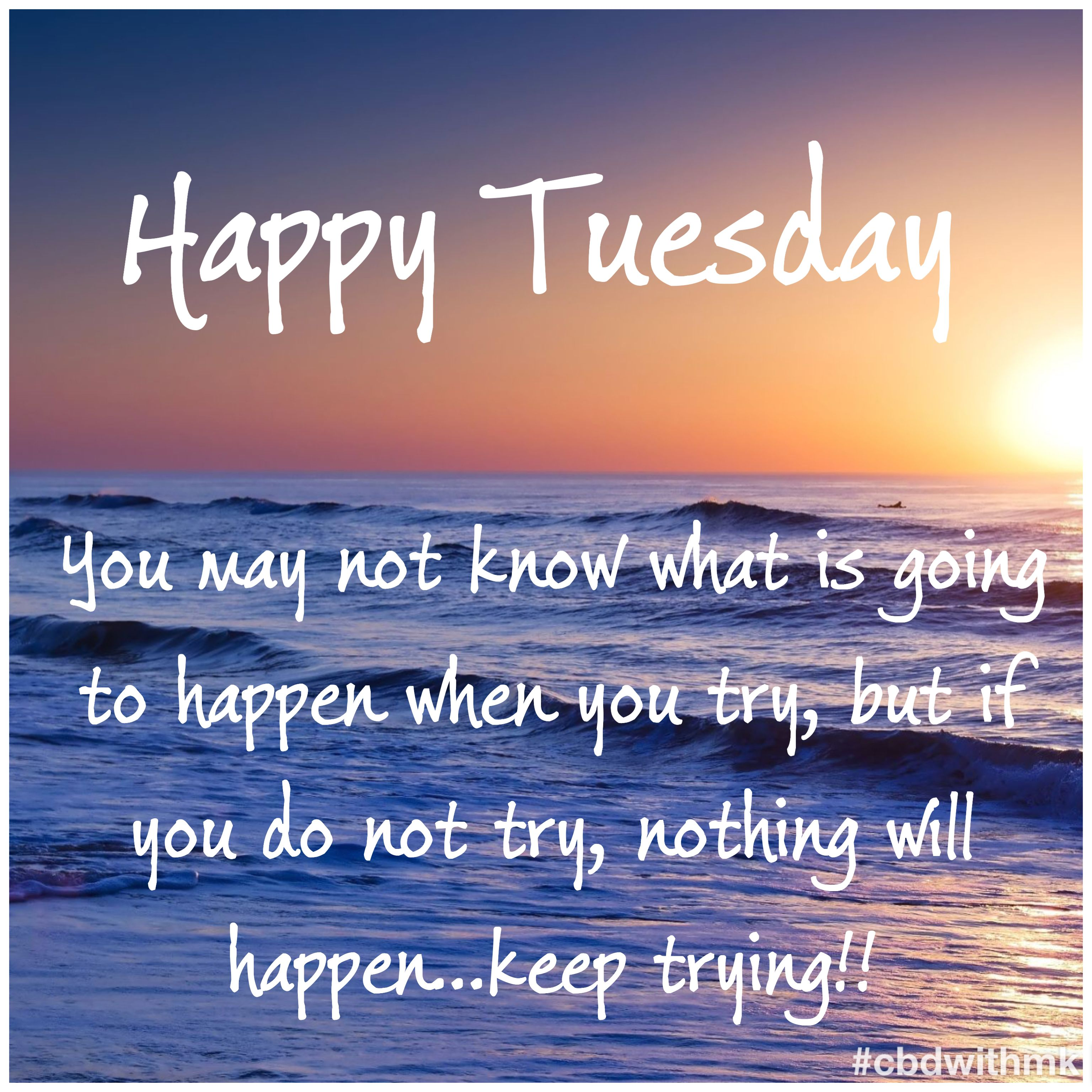 Happy Tuesday Tuesday Motivation Tuesday Motivation Quotes Tuesday Motivation Tuesday Quotes