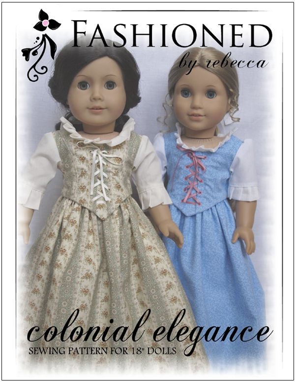 Colonial Elegance 18 inch Doll Clothes Pattern | Liberty Jane Doll ...