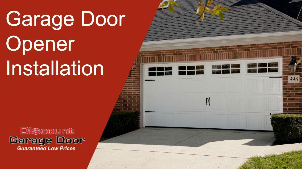 Pin By Discount Garage Door On Video Garage Door Opener Installation Garage Garage Door Opener