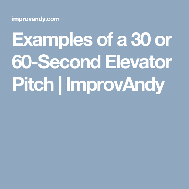Examples Of A  Or Second Elevator Pitch  Improvandy  Netek