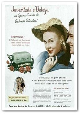 Caríssimas Catrevagens...: JUVENTUDE E BELEZA COM PALMOLIVE !!   Anúncios da década de 40/50.