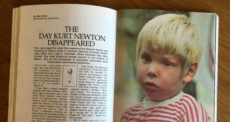 Kurt Newton, age 4, was camping with his family at Coburn Gorge in northern Maine over Labor Day weekend in 1975 when he disappeared. His case has never been solved.