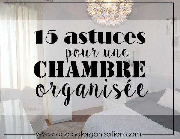 Accro l 39 organisation d co idee rangement chambre Organisation chambre adulte