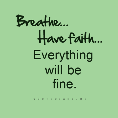 Everything Will Be Fine Inspirational Quoteswords Of Wisdom