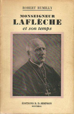 RUMILLY, ROBERT. Monseigneur Laflèche et son temps