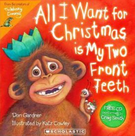 Why A Teacher Wrote All I Want For Christmas Is My Two Front Teeth Christmas Books Front Teeth Things I Want