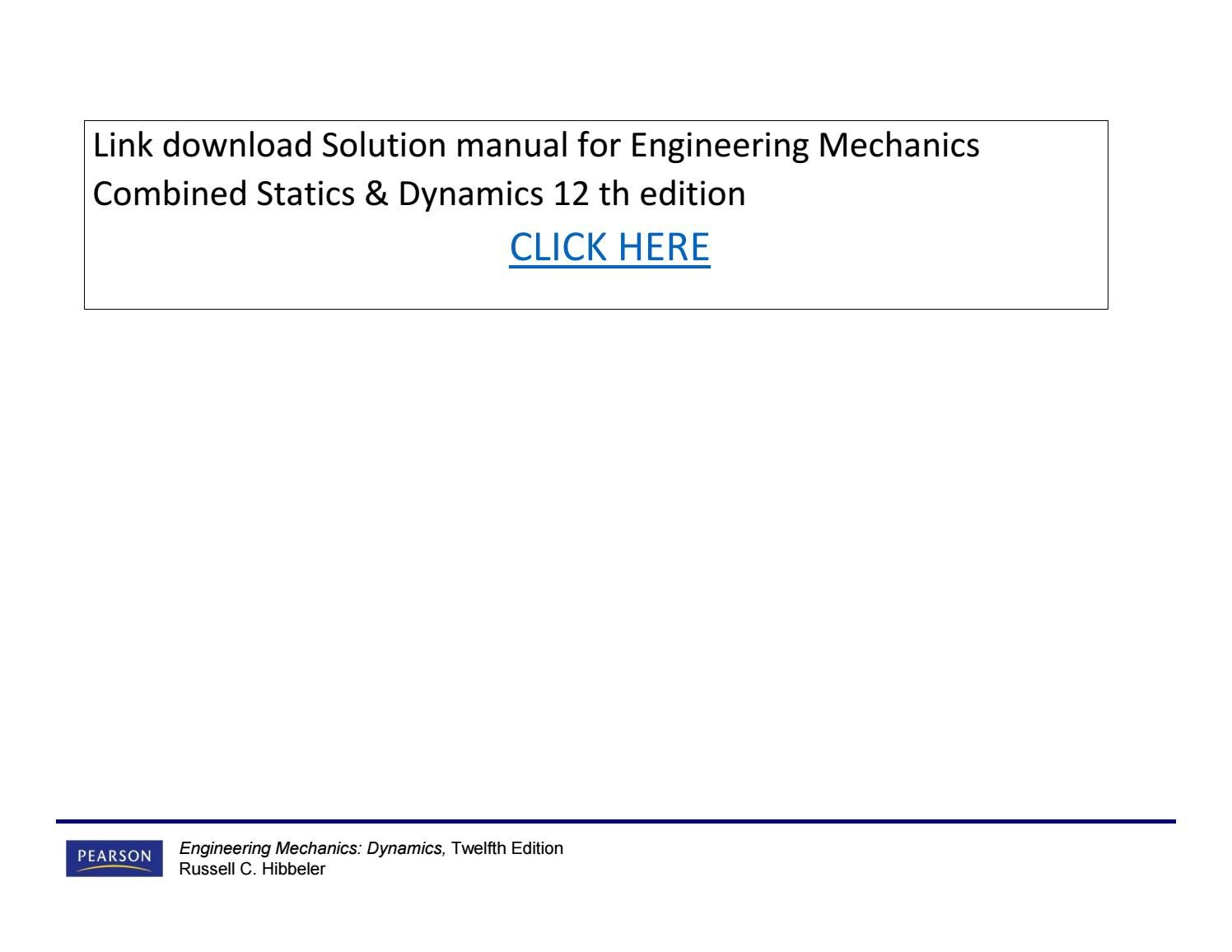 Solution manual for engineering mechanics combined statics dynamics 12 th  edition