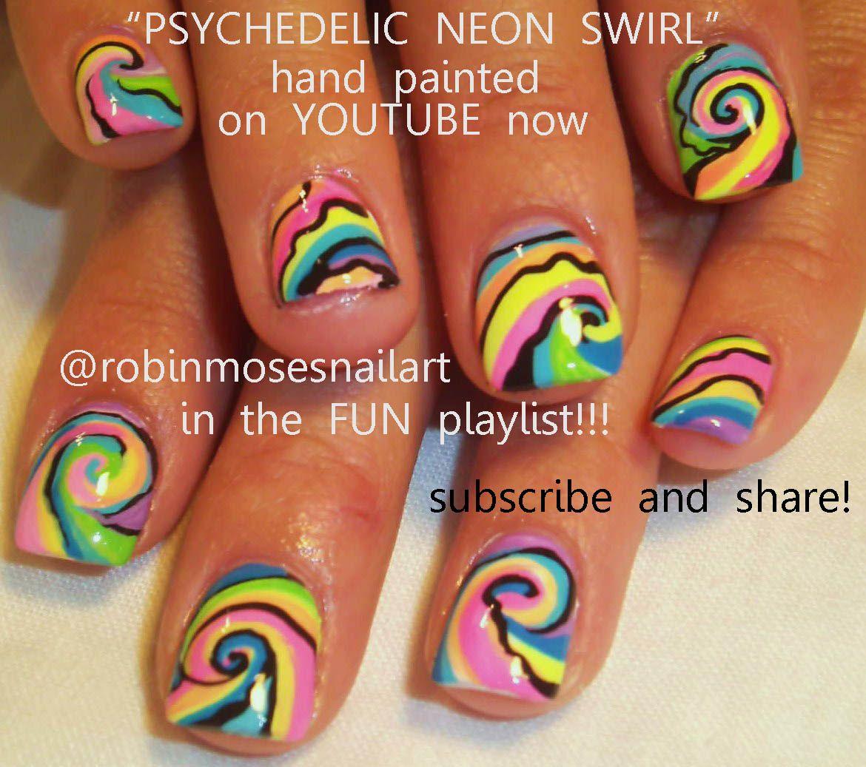 Psychedelic Nail Art Nail Art By Robin Moses Neon Nails