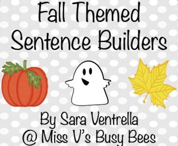 Fall Themed Sentence Builders Autumn Theme First Grade Writing
