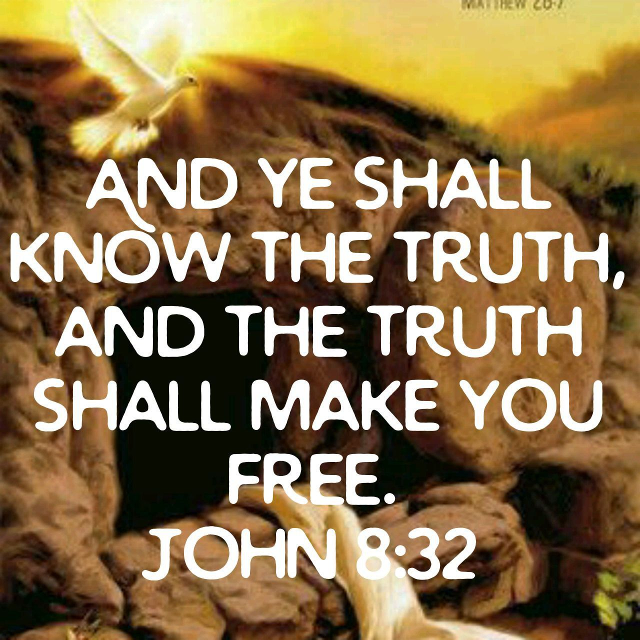 And ye shall know the truth, and the truth shall make you free ...