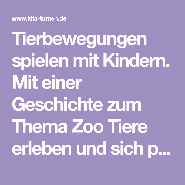 Familie Meyer Geht In Den Zoo Tierbewegungen Spielen Bewegungsgeschichte Kindergarten Bewegung Yoga Fur Kinder
