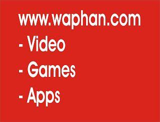 www waphan com | Download Video, Mp3 | Games | Apps | Waphan com