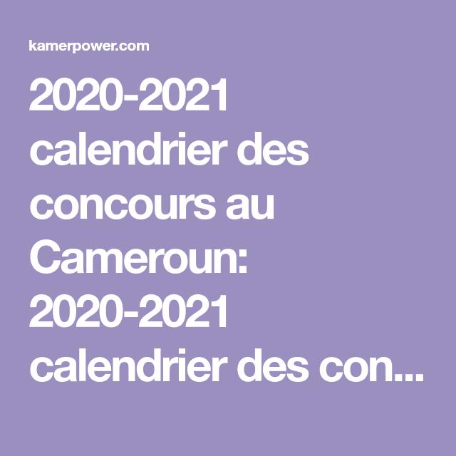 2020 2021 calendrier des concours au Cameroun: 2020 2021
