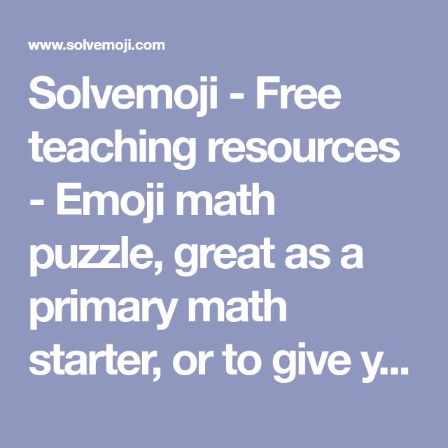 Solvemoji - Free teaching resources - Emoji math puzzle