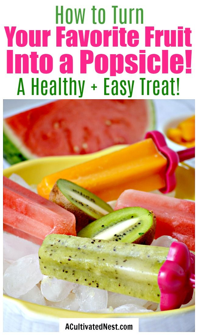 How to Turn Any Fruit Into a Homemade Popsicle #homemadepopsicleshealthy