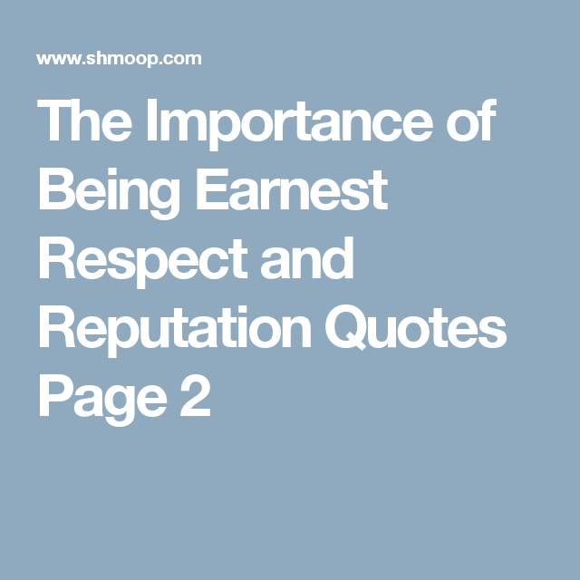 Reputation Quotes Prepossessing The Importance Of Being Earnest Respect And Reputation Quotes Page 2 .