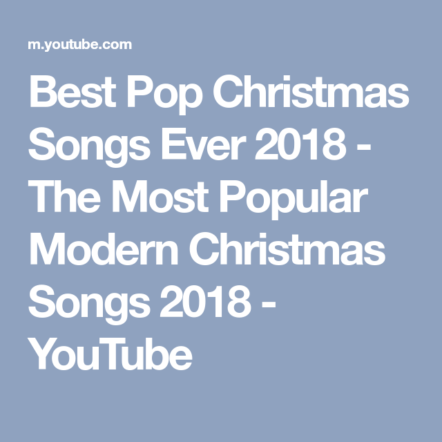 best pop christmas songs ever 2018 the most popular modern christmas songs 2018 youtube - Best Modern Christmas Songs