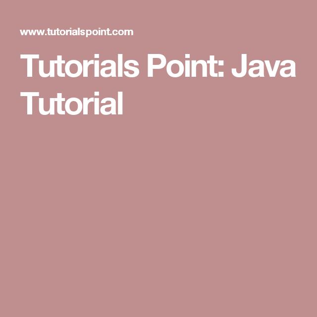 Tutorials Point Java Tutorial Java Android Studios Pinterest