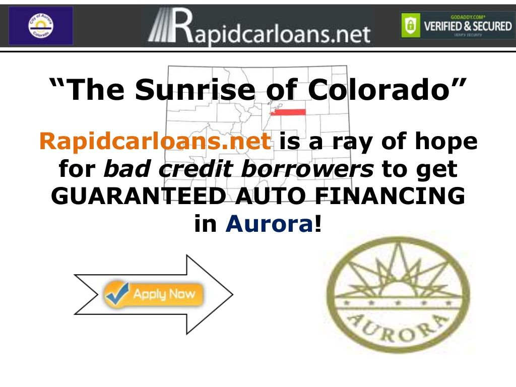 Aurora Bad Credit Auto Loans No Money Down Low Rates Guaranteed Instant Approval 80000 303 720 Bad Credit Car Finance Car Loans