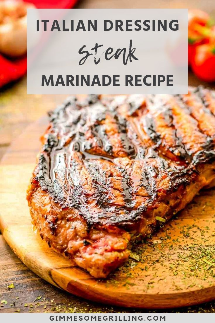 Italian Dressing Steak Marinade - Gimme Some Grilling ®
