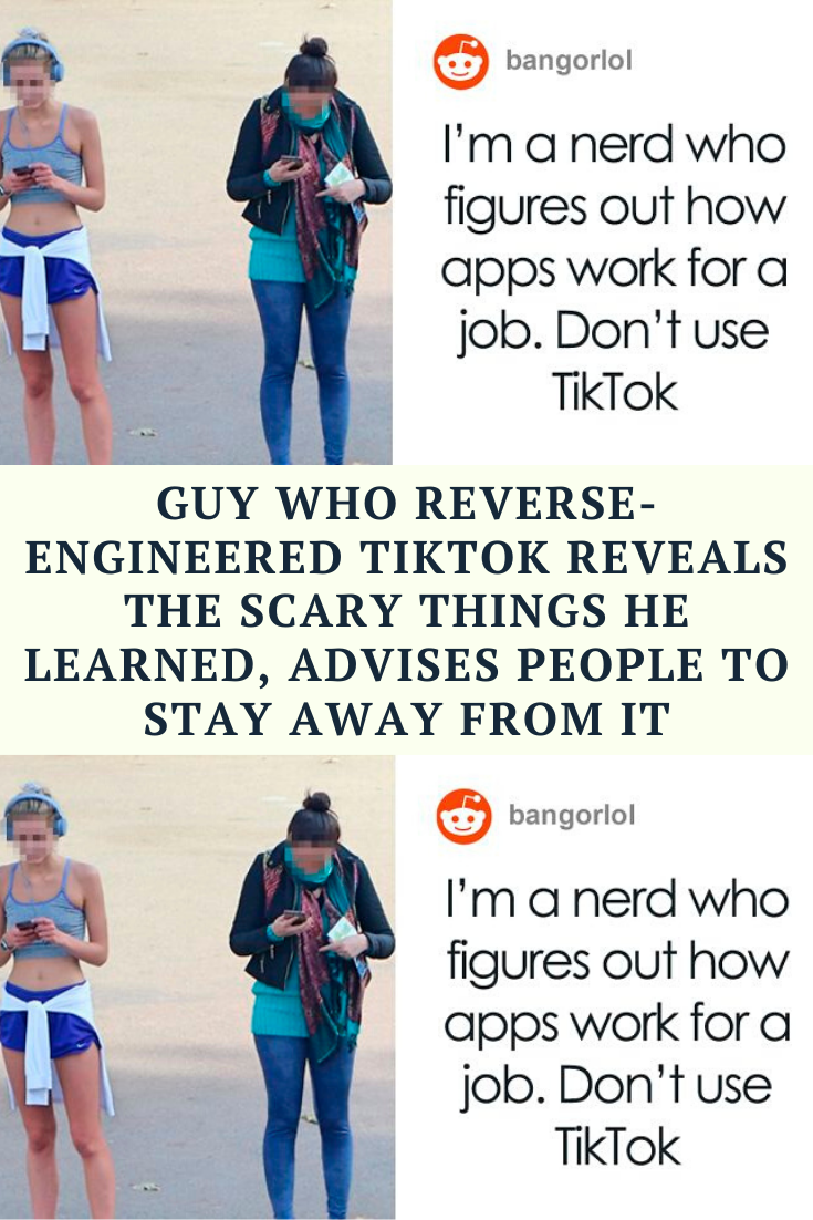 Guy Who Reverse Engineered Tiktok Reveals The Scary Things He Learned Advises People To Stay Away From It In 2020 Awkward Funny Wtf Funny Best Track