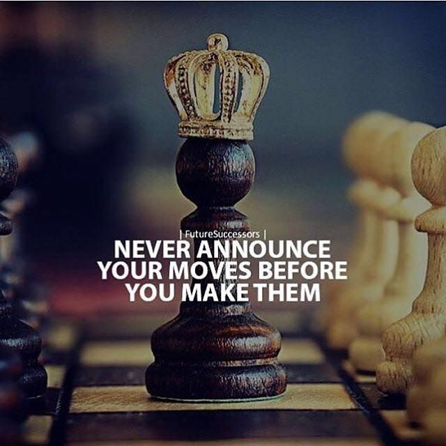 Never announce your moves before you make them quotes