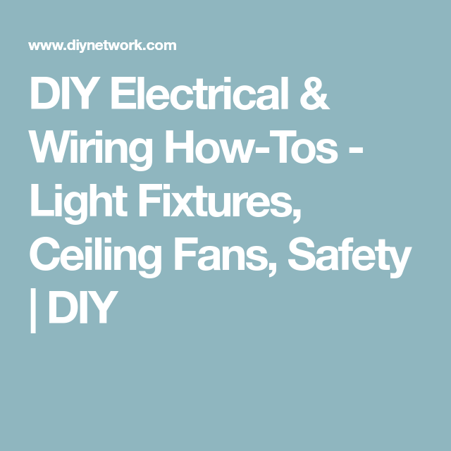 DIY Electrical & Wiring How-Tos - Light Fixtures, Ceiling Fans ...