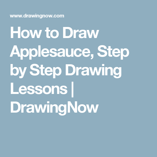 How To Draw Applesauce Step By Step Drawing Lessons Drawingnow