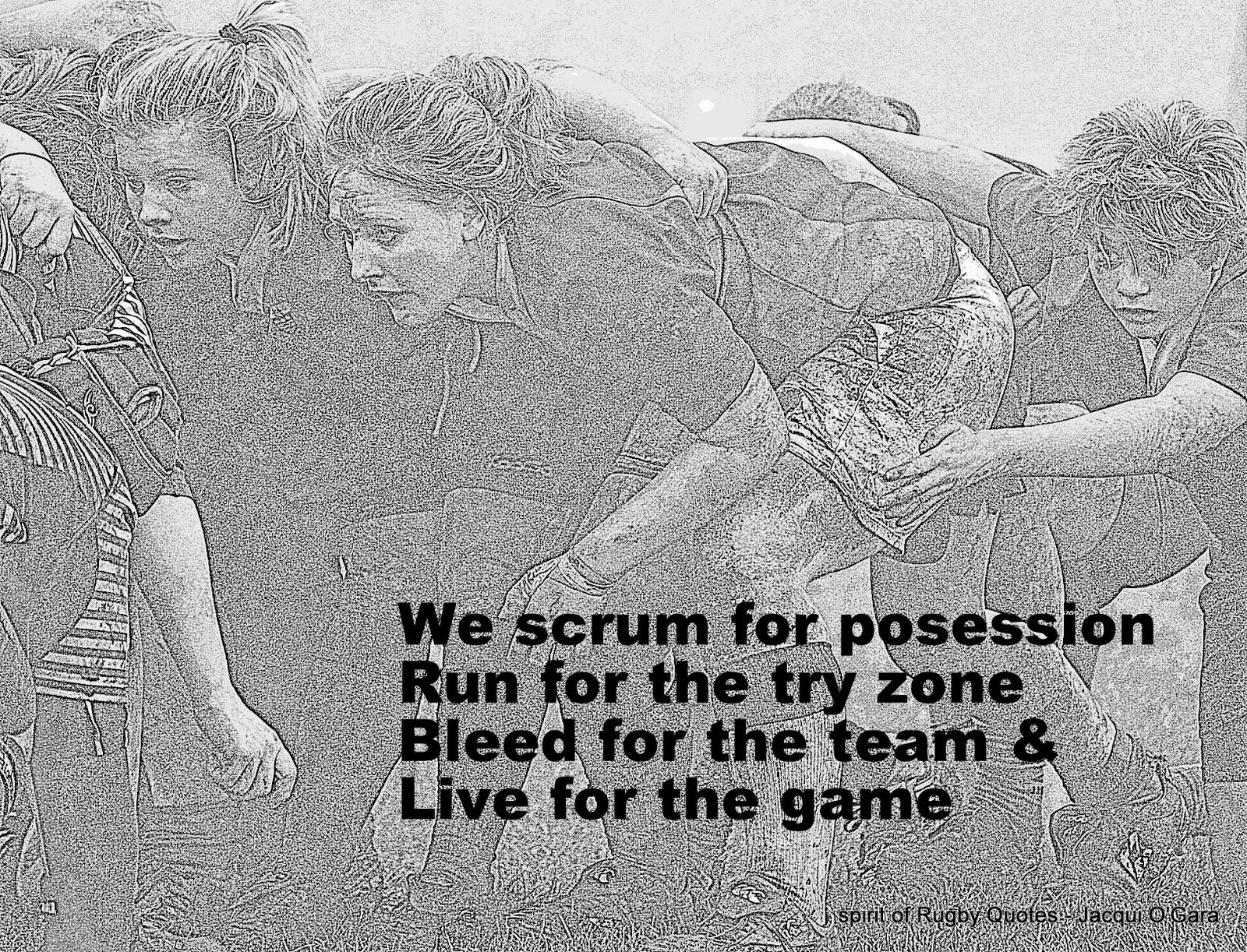 Womens Rugby Womens Rugby Quotes We Scrum For Posession We Run For The Try Zone Bleed For The Ream And Live For The G Rugby Quotes Womens Rugby Rugby Memes
