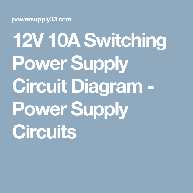 12V 10A Switching Power Supply Circuit Diagram - Power Supply