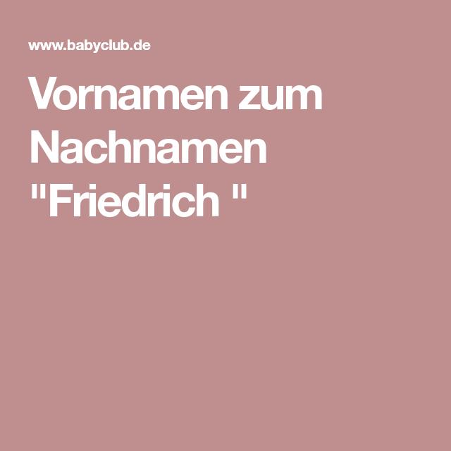 Vornamen zum Nachnamen Friedrich  | Vornamen, Nachnamen