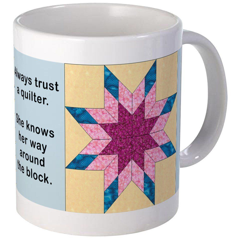 Cafepress always trust a quilter unique coffee mug