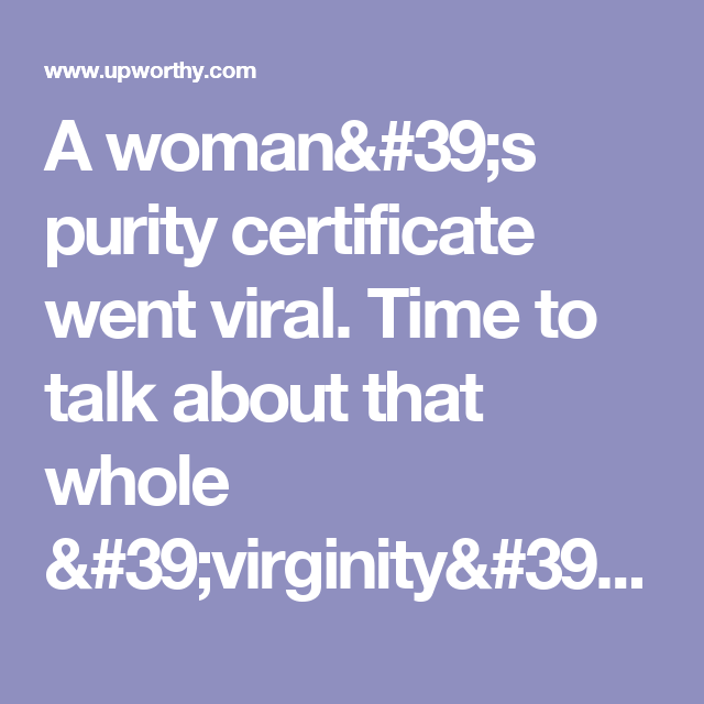 A woman\'s purity certificate went viral. Time to talk about that ...