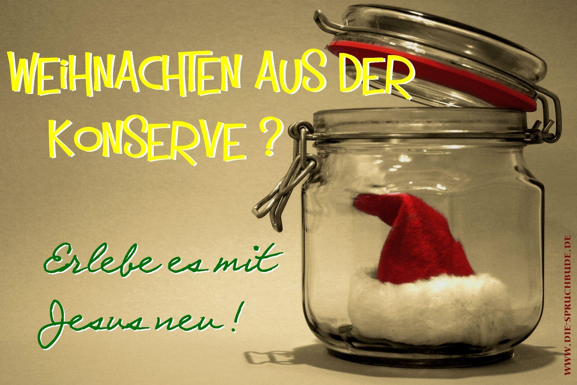 Konserve - Spruchkarte Weihnachten, e-card, Postkarte   © www.die-spruchbude.de / Foto: Jenzig71 - photocase.com