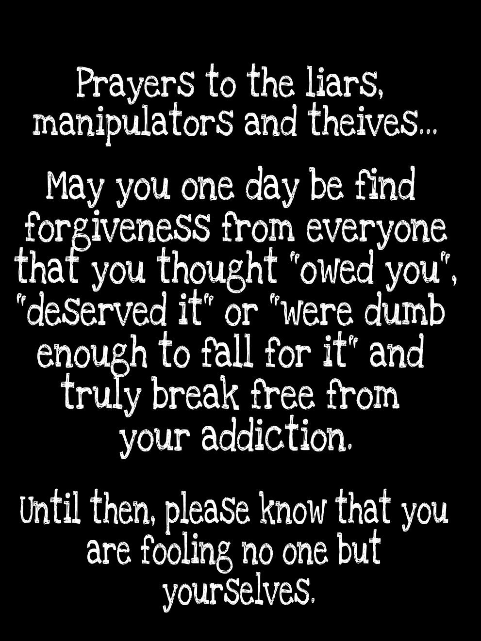 Manipulators Liars Theives Users Who Think They Are Pulling The Wool Over You Eyes When In Reality You Are Just Watching The Show Words Manipulation Liar