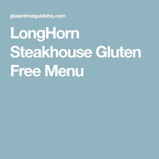 LongHorn Steakhouse Gluten Free Menu | Gluten free menu ...