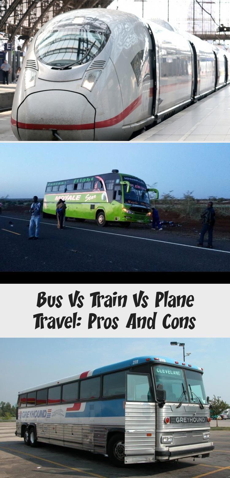 Bus Vs Train Vs Plane Travel Pros And Cons Travel Time In 2020 Bus Travel Plane Travel Train Travel