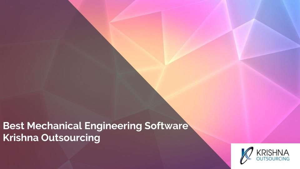 Best Mechanical Engineering Software Krishna Outsourcing 3d Mechanical Modeling Software Is Mechanical Engineering Software Mechanical Engineering Outsourcing