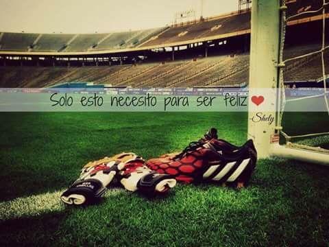 Solo esto necesito para ser feliz Frases De Futbol e9f108dd62a2a
