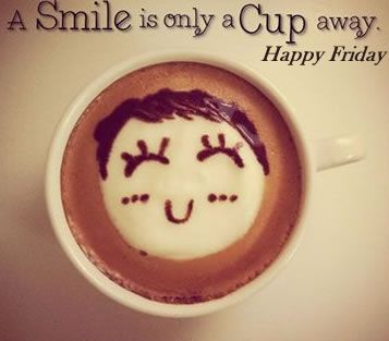 Happy Friday Everyone Www Huggleup Com Friday Coffee Enjoy