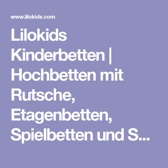 Lilokids Kinderbetten | Hochbetten mit Rutsche, Etagenbetten, Spielbetten und Systembetten für Kinder