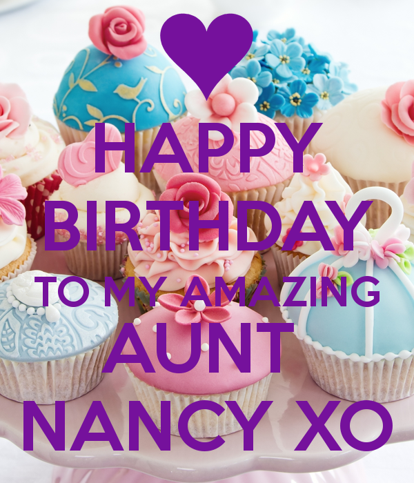 HAPPY BIRTHDAY TO MY AMAZING AUNT NANCY XO