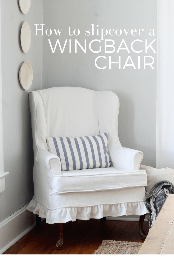 How to Sew a Slipcover for a Wingback Chair Slipcovers