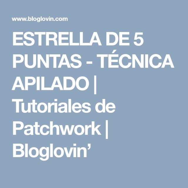 ESTRELLA DE 5 PUNTAS - TÉCNICA APILADO | Tutoriales de Patchwork | Bloglovin'