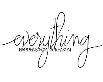 Everything Happens For A Reason Print // Motivational Print // Home Wall Art Tattoo Ideas #tattoostyle | Tattoo quotes, Reason quotes, Everything happens for a reason