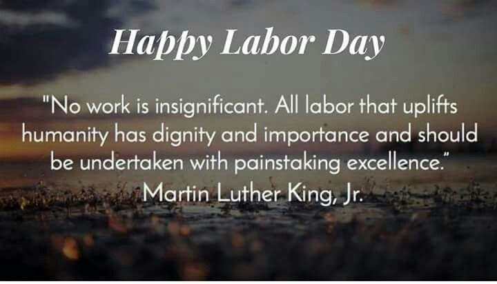 Happy Labor Day Mlk Jr Quote Labor Day Quotes Quote Of The Day Happy Labor Day
